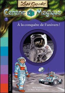 Les carnets de la cabane magique, Tome 07 - À la conquête de l'univers !-Mary Pope Osborne