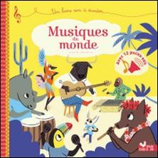 Musiques du monde - livre sonore - Un livre son à écouter-Sophie de Mullenheim
