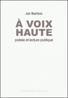 A voix haute - Poésie et lecture publique-Jan Baetens
