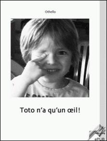 Toto n'a qu'un oeil-Othello Veyrat