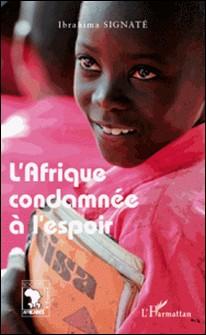 L'Afrique condamnée à l'espoir-Ibrahima Signaté