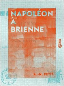 Napoléon à Brienne-A.-N. Petit
