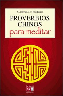 Proverbios chinos para meditar-A. Albertario , F. Feslikeniau