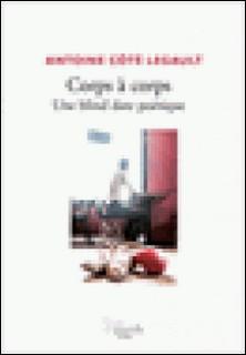 Corps à corps - une blind date poétique-Antoine Côté Legault