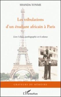 Les tribulations d'un étudiant africain à Paris-Jean-Claude Shanda Tonme