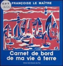 Carnet de bord de ma vie à terre-François Le Maître