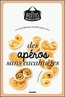 Les bonnes recettes pour des apéros sans cacahuètes-Julie Mechali , Nicole Seeman