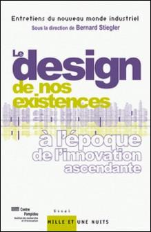 Le « design » de nos existences - à l'époque de l'innovation ascendante-IRI/ Centre Pompidou, sous la