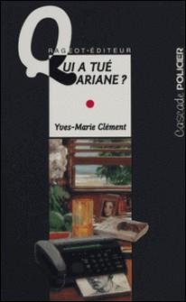 Qui a tué Ariane ?-Yves-Marie Clément