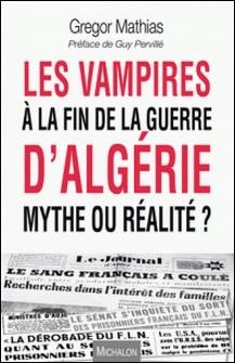 Les vampires à la fin de la guerre d'Algérie, mythe ou réalité ?-Grégor Mathias
