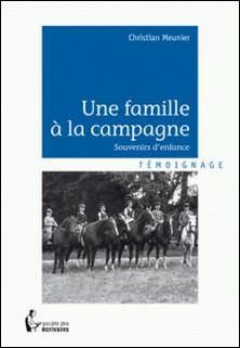 Une famille à la campagne - Souvenirs d'enfance-Christian Meunier