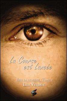La Course est lancée - Vers la lumière 2-Marie A. Ambre , Lily Velden