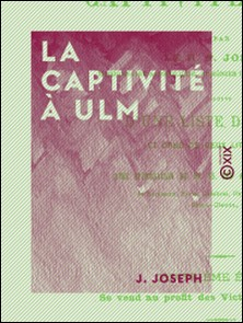 La Captivité à Ulm-J. Joseph