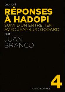 Réponses à Hadopi - Suivi d'un entretien avec Jean-Luc Godard-Juan Branco