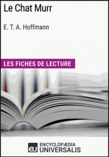 Le Chat Murr d'E.T.A. Hoffmann - Les Fiches de lecture d'Universalis-Encyclopaedia Universalis