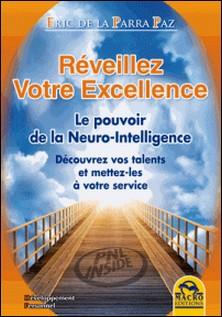 Réveillez votre excellence - Découvrez vos talents et mettez-les à votre service-Eric de La Parra Paz