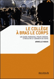 Le collège à bras le corps-Armelle Nouis