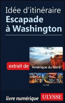 Idée d'itinéraire - Escapade à Washington-Collectif