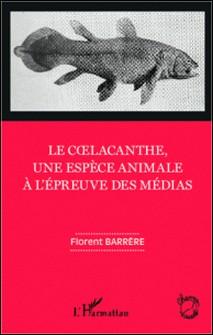 Le coelacanthe, une espèce animale à l'épreuve des médias-Florent Barrère