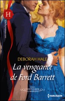 La vengeance de Ford Barrett - Série Gentleman à marier, vol. 1-Deborah Hale