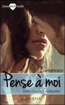 Pense à moi Sweetness-Emmanuelle Aublanc