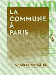 La Commune à Paris, 1871 - 1871-Charles Virmaître