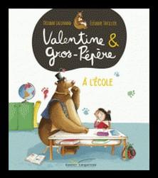 Valentine et Gros-pépère à l'école-Orianne Lallemand