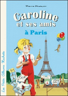 Caroline et ses amis à Paris-Pierre Probst