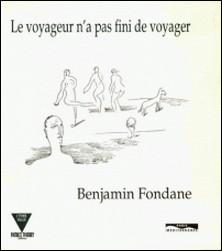 Le voyageur n'a pas fini de voyager-Benjamin Fondane