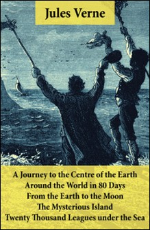 A Journey to the Centre of the Earth, Around the World in 80 Days, From the Earth to the Moon, The Mysterious Island & Twenty Thousand Leagues under the Sea - 5 Jules Verne Classics, Illustrated-Jules Verne
