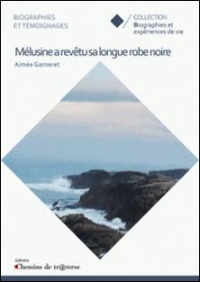 Mélusine a revêtu sa longue robe noire-Aimée Garneret