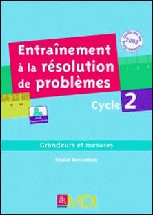 Entraînement à la résolution de problèmes- par domaine - cycle 2- Grandeurs et mesures - Ouvrage numérique PDF - 10,7 Mo-Daniel Bensimhon