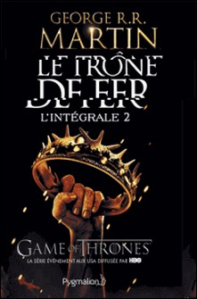 Le Trône de fer l'Intégrale (A game of Thrones) Tome 2-George R-R Martin