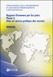 Forum mondial sur la transparence et l'échange de renseignements à des fins fiscales : Rapport d'examen par les pairs : Monaco 2013-OCDE