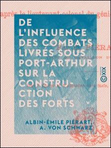 De l'influence des combats livrés sous Port-Arthur sur la construction des forts-Albin-Émile Piérart , A. von Schwarz