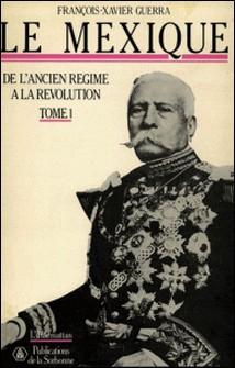 Le Mexique, de l'ancien régime à la révolution. - 2 volumes-François-Xavier Guerra