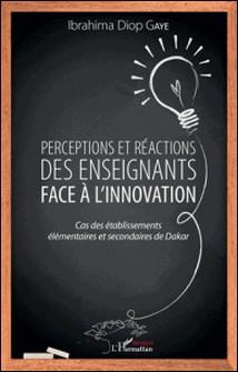 Perceptions et réactions des enseignants face à l'innovation - Cas des établissements élémentaires et secondaires de Dakar-Ibrahima Diop Gaye