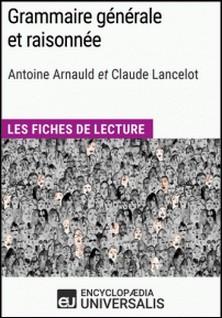 Grammaire générale et raisonnée d'A. Arnauld et C. Lancelot - Les Fiches de lecture d'Universalis-Encyclopaedia Universalis