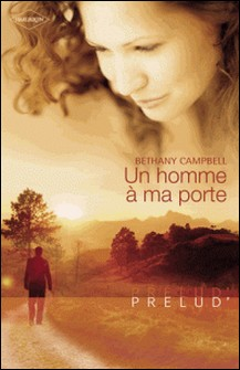 Un homme à ma porte (Harlequin Prélud')-Bethany Campbell