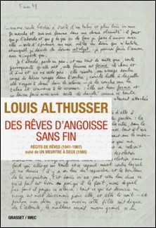 Des rêves d'angoisse sans fin - Récits de rêves (1941-1967) suivi de Un meurtre à deux (1985) - IMEC-Louis Althusser