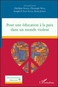 Pour une éducation à la paix dans un monde violent-Obrillant Damus
