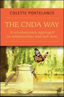 The CNDA way : A revolutionary approach to relationships and self-love-Colette Portelance