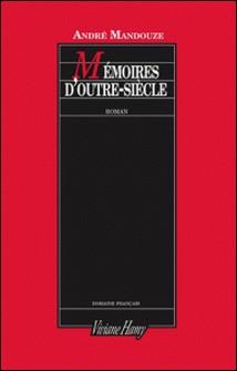 Mémoires d'outre siècle - Tome 1, D'une résistance à l'autre-André Mandouze