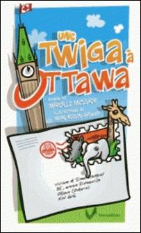 Une twiga à Ottawa-Mireille Messier , Marc Keelan-Bishop