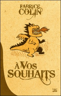 A vos souhaits-Fabrice Colin