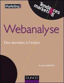 Webanalyse - Des données à l'action-Antoine Denoix