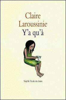 Y'a qu'à-Claire Laroussinie