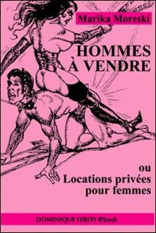 Hommes à vendre - ou Locations privées pour femmes-Marika Moreski , Bill Ward