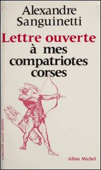 Lettre ouverte à mes compatriotes corses-Alexandre Sanguinetti
