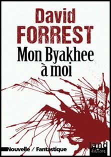 Mon Byakhee à moi-David Forrest